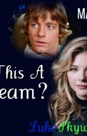 Someone Pinch Me, I've Gotta Be Dreaming! (Luke Skywalker Love Story) -- ON HOLD by MagzieM98