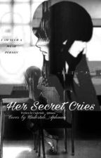Her Secret Cries  by Undertale_Aphmau