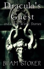 Dracula's Guest and Other Weird Stories (1914) by BramStoker