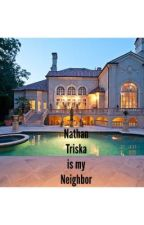 Nathan Triska is my Neighbor  by geekygirl23