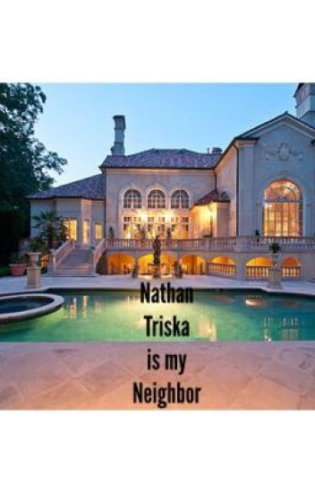 Nathan Triska is my Neighbor