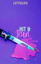 Hit & Run ✮ Sherlock X Reader by Lottielock