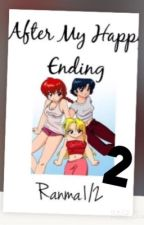 After my happy ending: Ranma1/2 Part:2  by kagome_and_akane