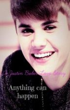 Anything can happen(Justin Bieber love story) by ChristineSanderson98
