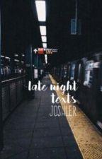 late night texts • joshler by eizv-ism