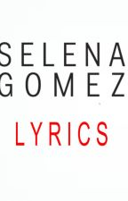 Selena Gomez lyrics by selenator22792