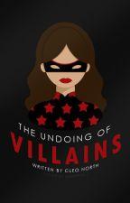 The Undoing Of Villains by earlyatdusk