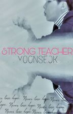 STRONG TEACHER || YOONSEOK by hope_vkook
