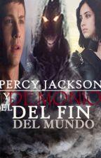 El demonio del fin del mundo. (Percy Jackson y tú). [PAUSADA] by Eliz4b3th_R0g3rs