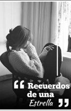 Recuerdos de una Estrella  by CamiMoran2588