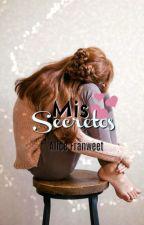 Mis Secretos by AliceTraynor