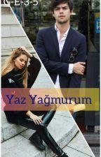 YAZ YAĞMURUM(TAMAMLANDI)  by G-E-3-5