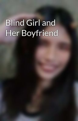 Blind Girl and Her Boyfriend