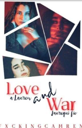 Love and War ( Lauren/You )  by fxckingcamren