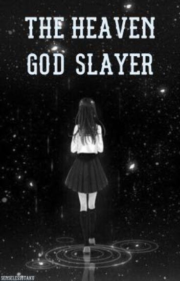 The Heaven God Slayer