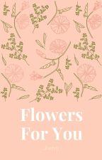 Flowers For You  (Astro {Eunwoo}) by juh_bita