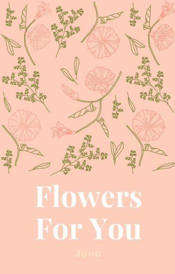 Flowers For You  (Astro {Eunwoo})
