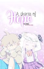 A Chance of Hope (Dangan Ronpa Fanfiction) by xmoonshinesx