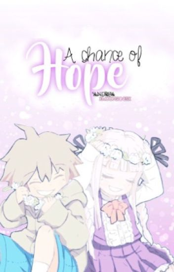 A Chance of Hope (Dangan Ronpa Fanfiction)