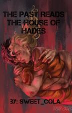 The Past Reads The House of Hades  by Sweet_Cola
