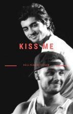 Kiss Me by hellyeahhitsziam