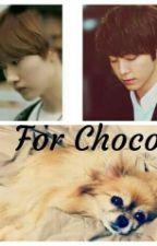 For Choco [TwoShot] [HaeHyuk] by EundeHae