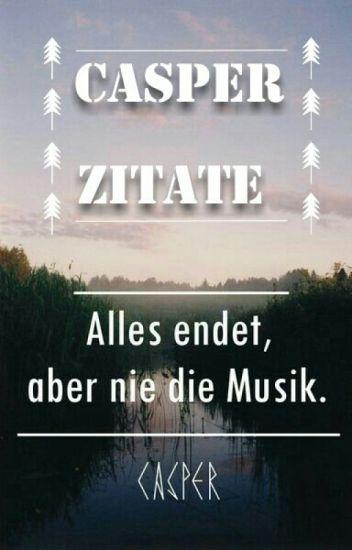 Casper Zitate - InsalataDiAnna - Wattpad