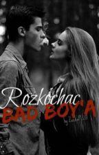 Rozkochać bad boya by ZuzkaPLL13