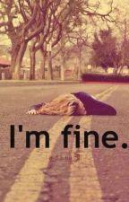 I'm fine by splashinginthesea
