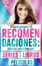 Recomendaciones: Series, libros y películas. by AlisaDahianaTorresGo