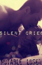 Silent Cries |✔| by _Notable_Loser
