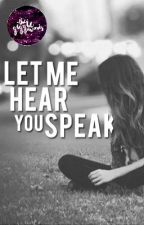 Let Me Hear You Speak ~Minor Editing and Slow Updates~ by booknerd54321