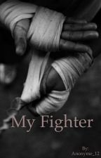 My fighter by Anonyme_12