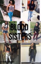 Blood Sisters [ON HOLD] by Chassssssssss
