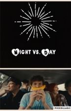 Night vs. Day // Ashton Irwin Fanfic by squrtle5000