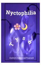 nyctophilia; Tysh by XxMyChemicalPhanxX