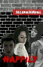 HAPPILY; Camila Cabello Y Tú (G!P) EDITANDO by Selenasexual