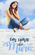 Em Cima Do Muro by maryangelica18