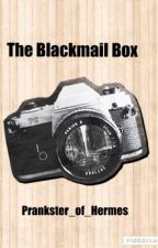 The Blackmail Box by Prankster_of_Hermes