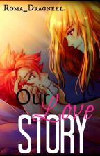 Our Love Story(a.u) by Roma_Dragneel