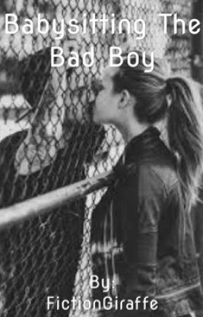 Babysitting the Bad Boy by FictionGiraffe