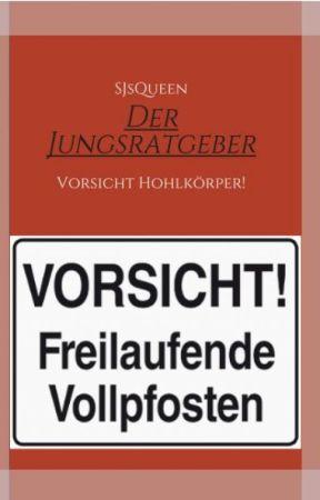 Der Jungsratgeber - Vorsicht Hohlkörper! by 0Franzi0