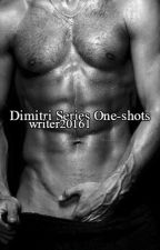 Dimitri Series one-shots by Writer20161
