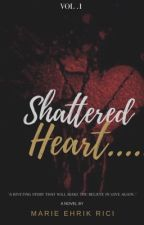 Shattered Heart by ehrikuhhh