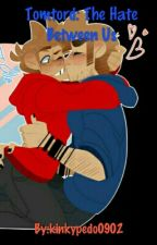 Tomtord: The Hate Between Us by DaddyDeath0902