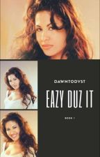 Eazy Duz It by NewStarBee