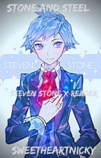 Stone and Steel (Steven Stone X Reader) by SweetheartNicky