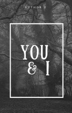 You and I - An original story by Author V by vthereal