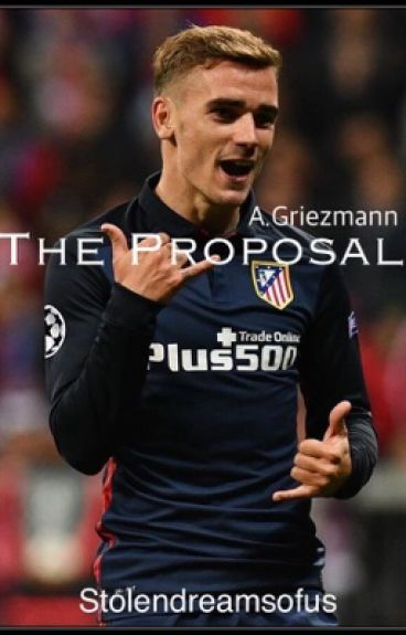 THE PROPOSAL  || Antoine Griezmann