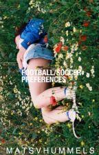 Football/soccer preferences by matsvhummels